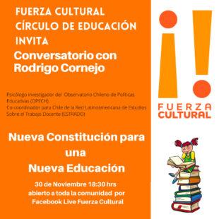 Círculo Educación Fuerza Cultural Presenta: Nueva Constitución para una Nueva Educación