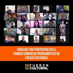Muchas Gracias por ser parte del Primer Congreso Programático de Fuerza Cultural!