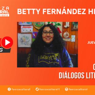 Ciclo de Diálogos Literarios: Betty Fernández Herrera