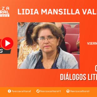Ciclo de Diálogos Literarios: Lidia Mancilla Valenzuela