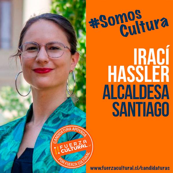 IRACÍ HASSLER – Alcaldesa Santiago - Fuerza Cultural